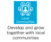 Local Communities: Develop and grow together with local communities